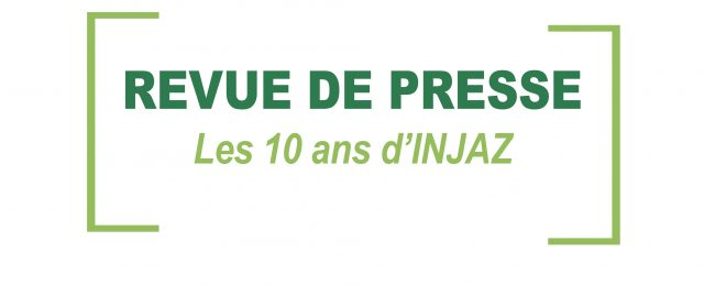 Revue de presse – Les 10 ans d'INJAZ